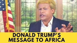 Donald Trump's Message to Africa! - Ethiopian Comedy