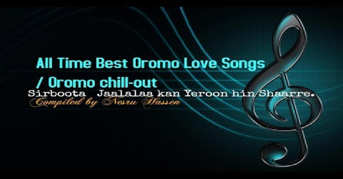 All Time Best Oromo Love Songs Collection /4 hrs Oromo chill